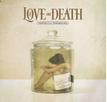 Love And Death: Perfectly Preserved, CD