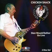 Chicken Shack (Stan Webb): Stan Would Rather Go Live (CD + DVD), 2 CDs