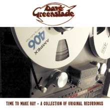 Dave Greenslade: Time To Make Hay - A Collection Of Original Recordings, CD