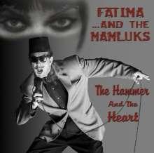Fatima & The Mamluks: The Hammer And The Heart, CD