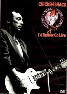 Chicken Shack (Stan Webb): I'd Rather Go Live, DVD