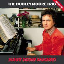 Dudley Moore (1935-2002): Have Some Moore!, 2 CDs