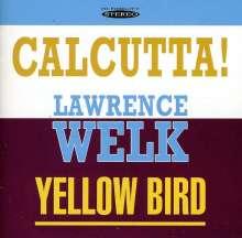 Lawrence Welk: Calcutta!/Yellow Bird, CD