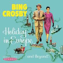 Bing Crosby (1903-1977): Holiday In Europe (And Beyond!), CD
