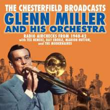 Glenn Miller (1904-1944): The Chesterfield Broadcasts: Radio Airchecks From 1940 - 1942, CD