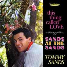 Tommy Sands (Rock'n'Roll): This Thing Called Love / Sands At The Sands, CD