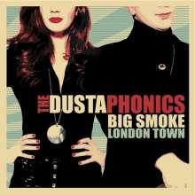 The Dustaphonics: Big Smoke London Town, CD