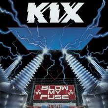 Kix: Blow My Fuse (Remastered & Reloaded), CD