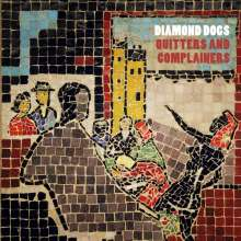 Diamond Dogs: Quitters And Complainers, 2 CDs