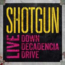 Shotgun (Hardrock): Live: Down Decadencia Drive, CD