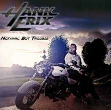 Hank Erix: Nothing But Trouble, CD