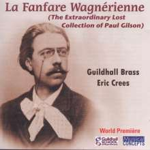 Guildhall Brass - La Fanfare Wagnerienne (The Extraorodinary Lost Collection of Paul Gilson), CD