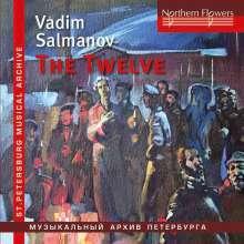Vadim Salmanov (1912-1978): The Twelve (Oratorium), CD