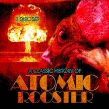 Atomic Rooster: A Classic History Of Atomic Rooster, 3 CDs