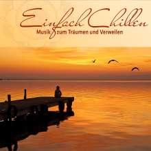 Einfach Chillen: Musik zum Träumen und Verweilen, CD