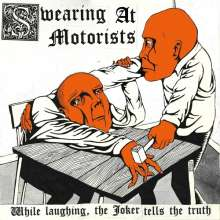 Swearing At Motorists: While Laughing, The Joker Tells The Truth, LP
