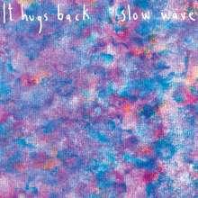 It Hugs Back: Slow Wave, CD