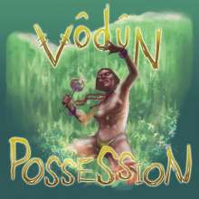 Vodun: Possession, LP