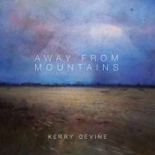 Kerry Devine: Away From Mountains, LP