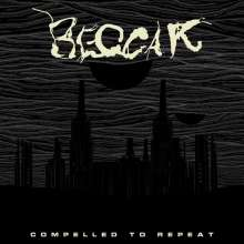 Beggar: Compelled To Repeat, CD
