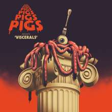 Pigs Pigs Pigs Pigs Pigs Pigs Pigs: Viscerals (Limited Edition) (Blood Red Vinyl), LP