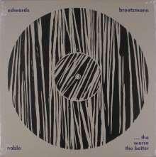 Peter Brötzmann (geb. 1941): The Worse The Better, LP