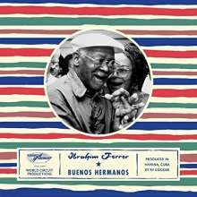 Ibrahim Ferrer: Buenos Hermanos (180g), LP