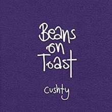 Beans On Toast: Cushty, CD