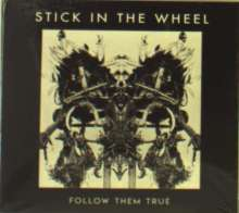 Stick In The Wheel: Follow Them True, CD