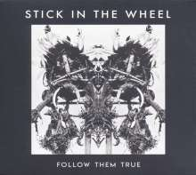 Stick In The Wheel: Follow Them True, LP