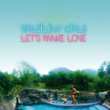 Brazilian Girls: Let's Make Love, CD