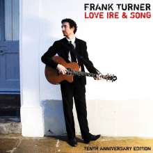 Frank Turner: Love, Ire & Song (180g) (Limited-10th Anniversary-Special-Edition) (White Vinyl), 2 LPs