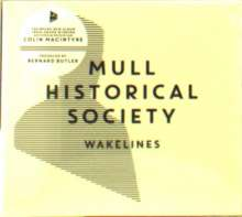 Mull Historical Society: Wakelines, CD