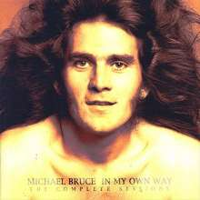 Michael Bruce: In My Own Way - The Complete Sessions, 2 CDs