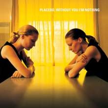 Placebo: Without You I'm Nothing, LP