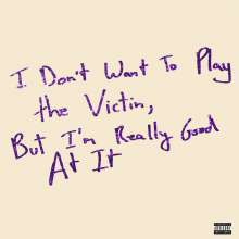 """Love Fame Tragedy: I Don't Want To Play The Victim, But I'm Really Good At It, Single 10"""""""
