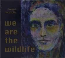 Brona McVittie: We Are The Wildlife, CD