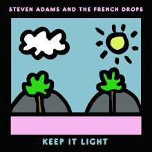 Steven Adams & The French Drops: Keep It Light, CD