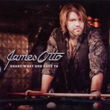 James Otto: Shake What God Gave Ya, CD