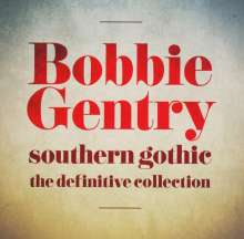 Bobbie Gentry: Southern Gothic: The Definitive Collection, 2 CDs