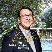 Father Ray Kelly: An Irish Christmas Blessing, CD