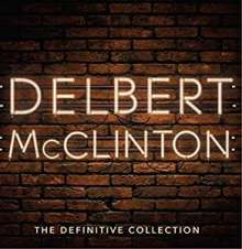 Delbert McClinton: The Definitive Collection, 2 CDs