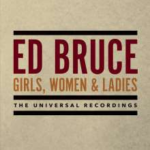 Ed Bruce: Girls, Women & Ladies: The Universal Recordings, 3 CDs