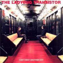 Ladybug Transistor: Can't Wait Another Day, CD