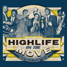 Highlife On The Move: Selected Nigerian & Ghanaian From London & Lagos 1954-66, 2 CDs