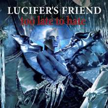 Lucifer's Friend: Too Late To Hate, CD
