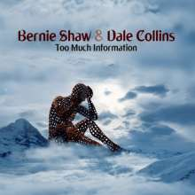 Bernie Shaw & Dale Collins: Too Much Information, CD
