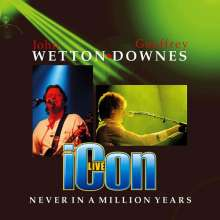 iCon (Wetton/Downes): Never In A Million Years: Live, CD