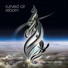 Curved Air: Reborn (Classic Curved Air Revisited), CD