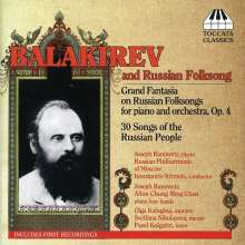 Mily Balakireff (1837-1910): Grand Fantasia on Russian Folksongs op.4 für Klavier & Orchester, CD
